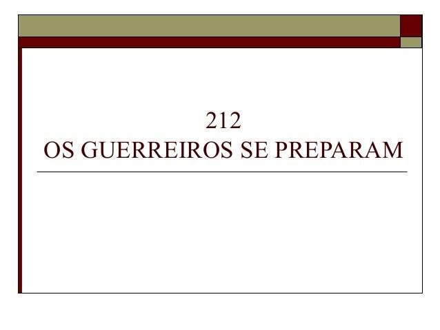 212 OS GUERREIROS SE PREPARAM