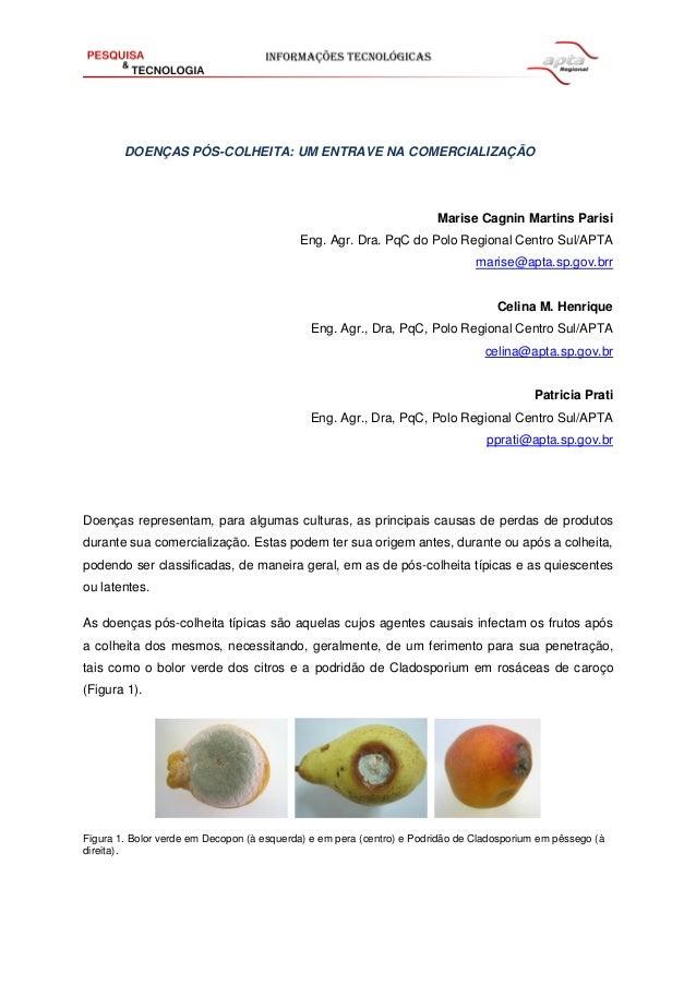 DOENÇAS PÓS-COLHEITA: UM ENTRAVE NA COMERCIALIZAÇÃO Marise Cagnin Martins Parisi Eng. Agr. Dra. PqC do Polo Regional Centr...