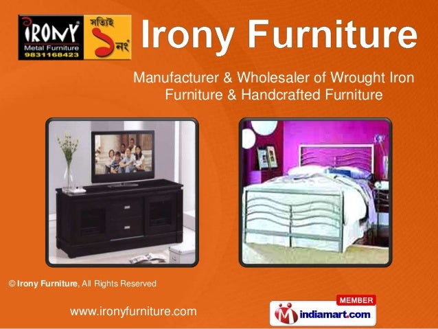 Manufacturer & Wholesaler of Wrought Iron                                  Furniture & Handcrafted Furniture© Irony Furnit...