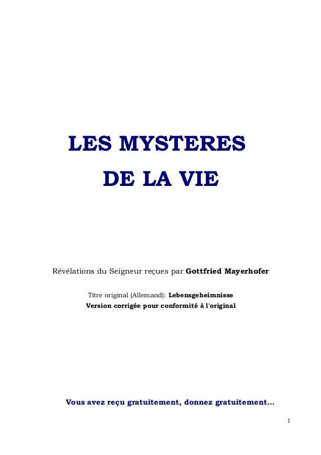 LES MYSTERES             DE LA VIERévélations du Seigneur reçues par Gottfried Mayerhofer         Titre original (Allemand...