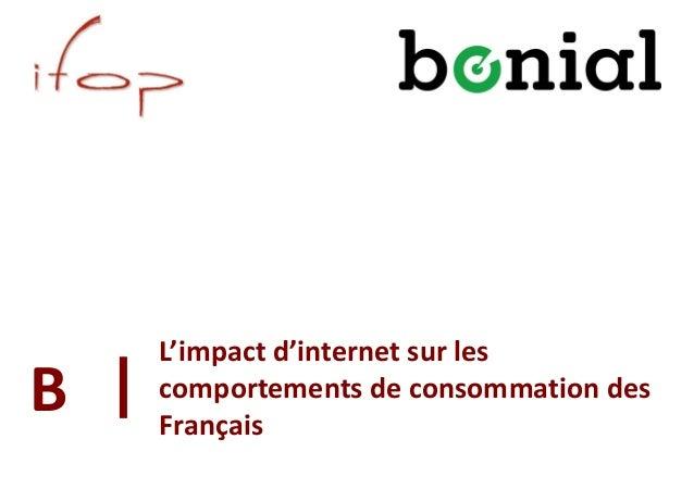 L'impact d'internet sur les comportements de consommation des Français B
