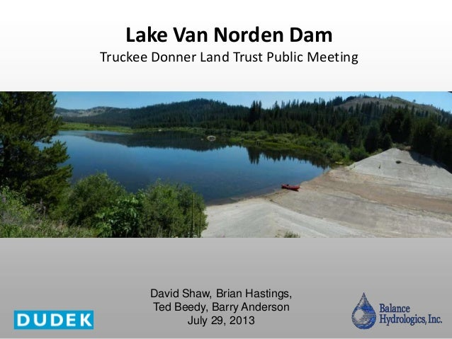 Lake Van Norden Dam Truckee Donner Land Trust Public Meeting David Shaw, Brian Hastings, Ted Beedy, Barry Anderson July 29...