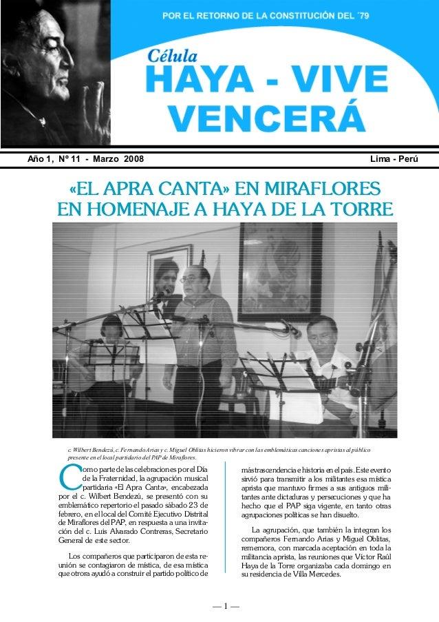 — 1 — HAYA VIVE, VENCERÁ Año 1, Nº 11 - Marzo 2008 Lima - Perú «EL APRA CANTA» EN MIRAFLORES EN HOMENAJE A HAYA DE LA TORR...