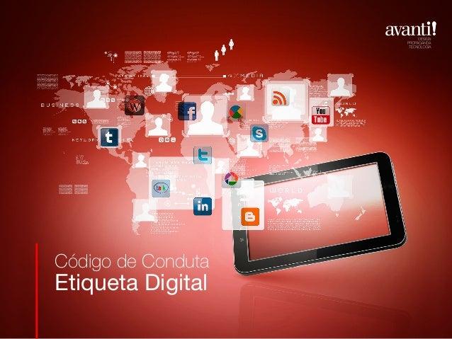 Código de CondutaEtiqueta Digital                    Código de Conduta                    Etiqueta Digital