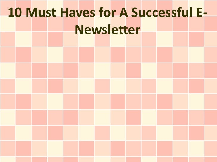 10 Must Haves for A Successful E-          Newsletter
