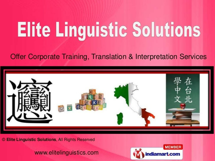 Offer Corporate Training, Translation & Interpretation Services© Elite Linguistic Solutions, All Rights Reserved          ...