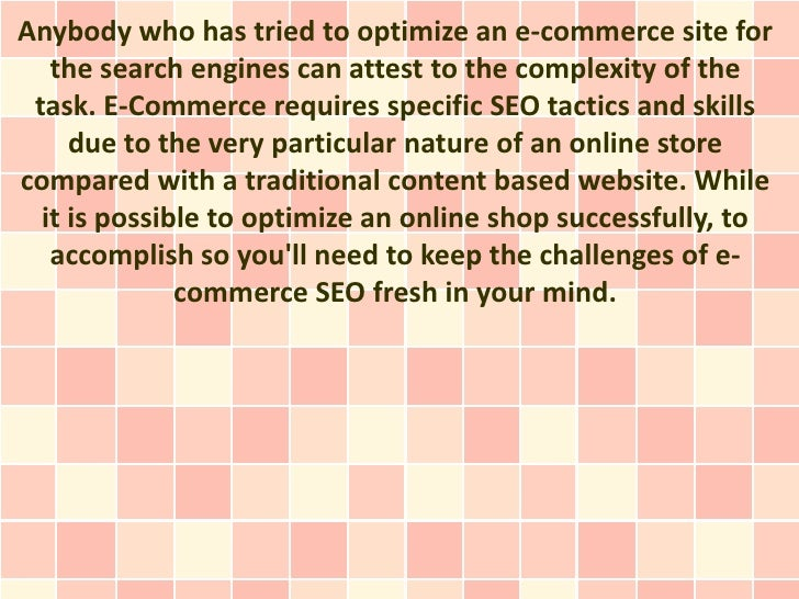 Anybody who has tried to optimize an e-commerce site for   the search engines can attest to the complexity of the task. E-...
