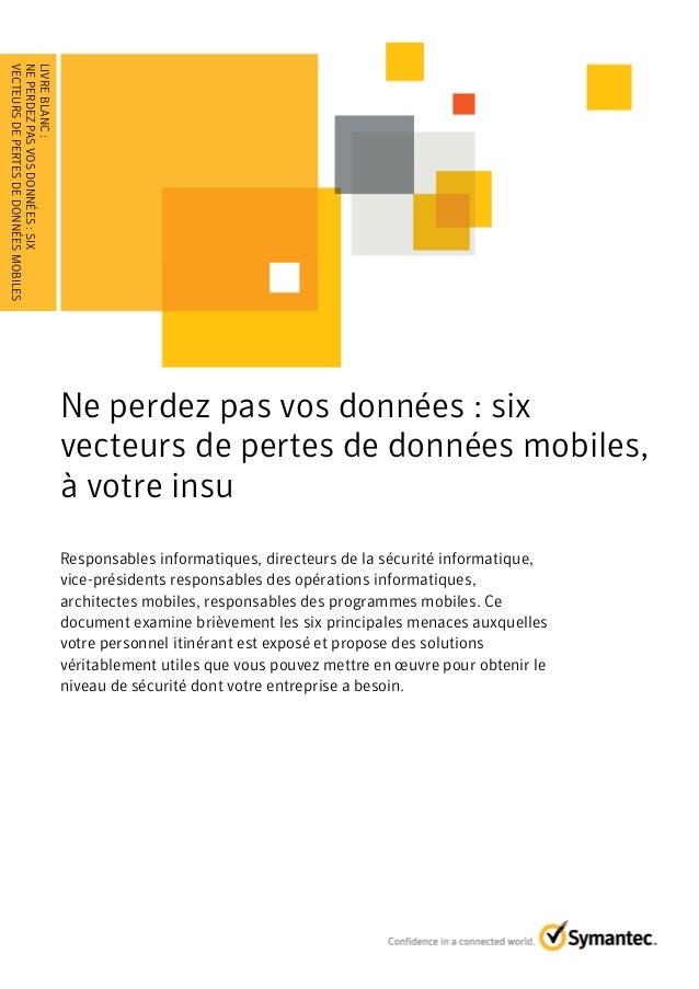 LIVRE BLANC : Ne perdez pas vos données : six vecteurs de pertes de données mobiles, à votre insu