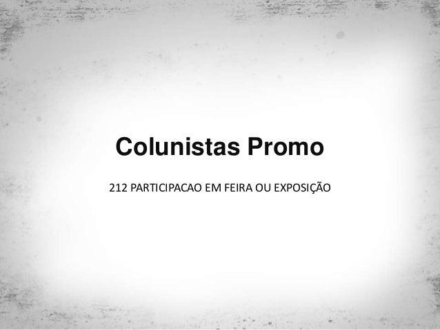 Colunistas Promo 212 PARTICIPACAO EM FEIRA OU EXPOSIÇÃO