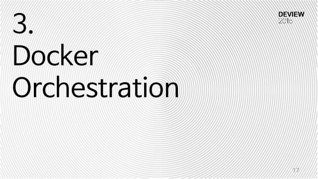 3. Docker Orchestration 17