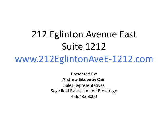 212 Eglinton Avenue East         Suite 1212www.212EglintonAveE-1212.com                 Presented By:             Andrew &...