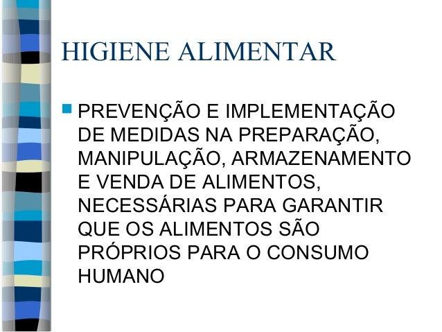 HIGIENE ALIMENTAR  PREVENÇÃO E IMPLEMENTAÇÃO DE MEDIDAS NA PREPARAÇÃO, MANIPULAÇÃO, ARMAZENAMENTO E VENDA DE ALIMENTOS, N...