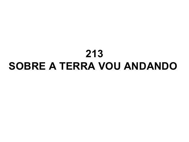 213 SOBRE A TERRA VOU ANDANDO