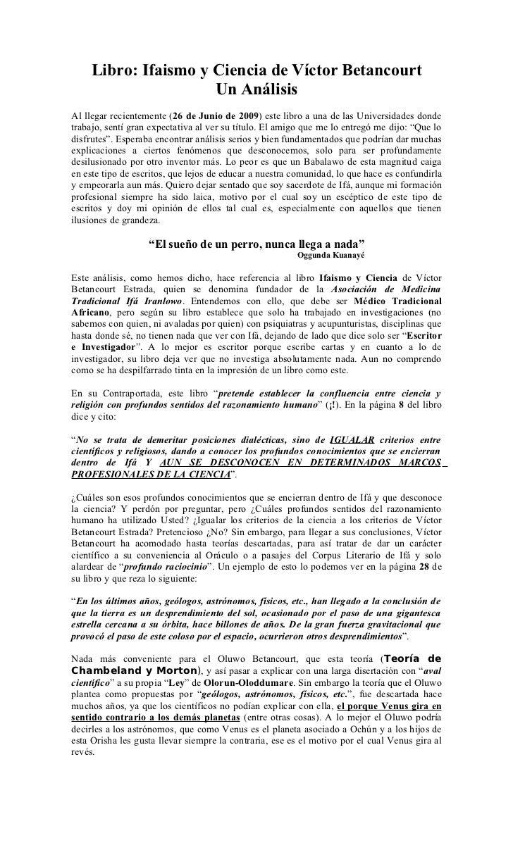 Libro: Ifaismo y Ciencia de Víctor Betancourt                     Un AnálisisAl llegar recientemente (26 de Junio de 2009)...