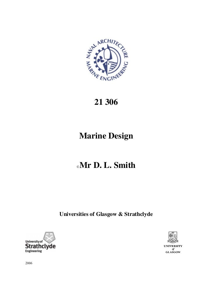 21 306              Marine Design             ©   Mr D. L. Smith       Universities of Glasgow & Strathclyde2006