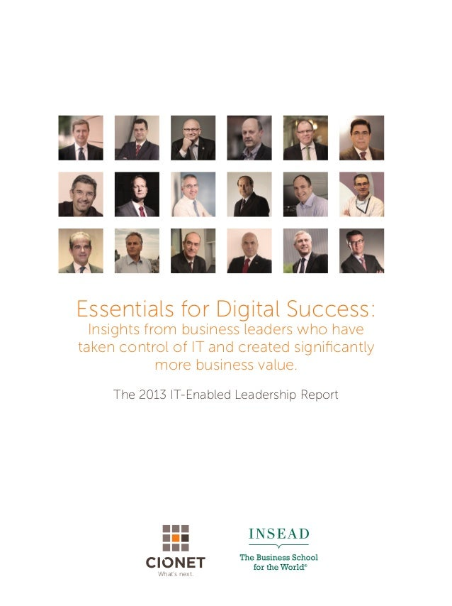 What's next.Essentials for Digital Success:Insights from business leaders who havetaken control of IT and created signific...