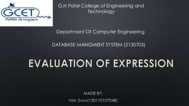 G.H Patel College of Engineering and  Technology  Department Of Computer Engineering  DATABASE MANGMENT SYSTEM (2130703)