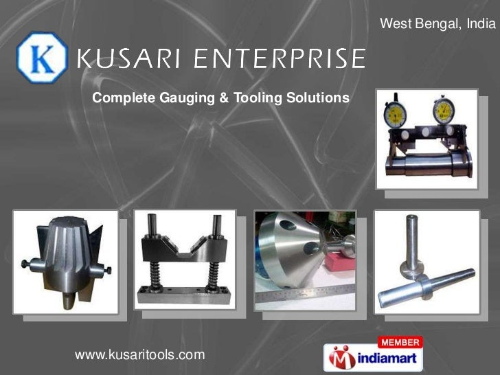 West Bengal, India  Complete Gauging & Tooling Solutionswww.kusaritools.com