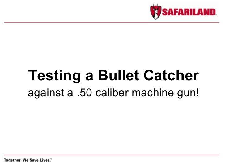 against a .50 caliber machine gun! Testing a Bullet Catcher 22LR 22LR