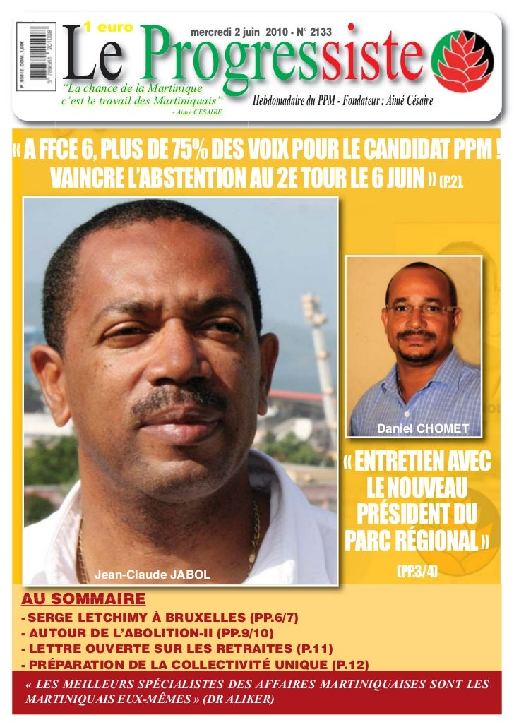 "Le Progressiste          1 euro                  mercredi 2 juin 2010 - N° 2133      ""La chance de la Martinique      c'es..."