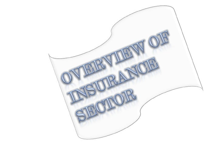 Introduction: • Insurance = Collective bearing of   Risk. • Basic Human trait is to be averse to   the idea of risk taking...