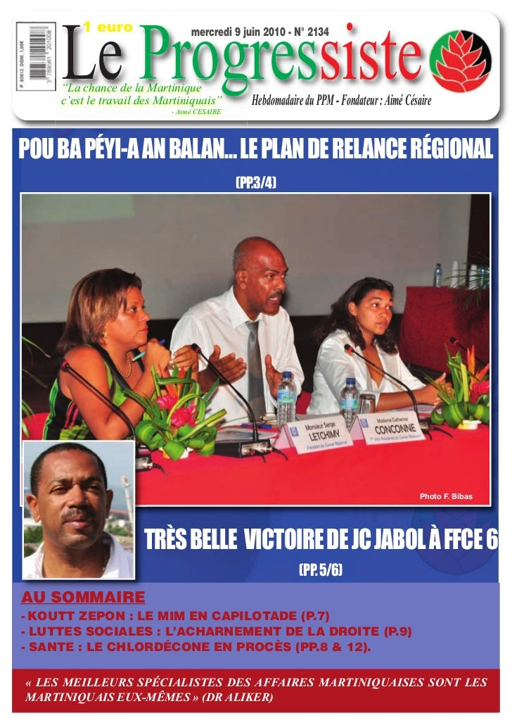 "1 euro     Le Progressiste                                 mercredi 9 juin 2010 - N° 2134     ""La chance de la Martinique ..."