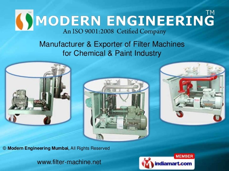 Manufacturer & Exporter of Filter Machines                     for Chemical & Paint Industry© Modern Engineering Mumbai, A...