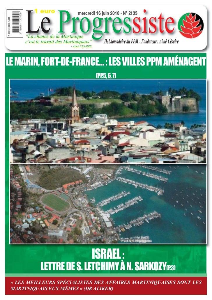 """Le Progressiste         1 euro                 mercredi 16 juin 2010 - N° 2135     """"La chance de la Martinique     c'est l..."""