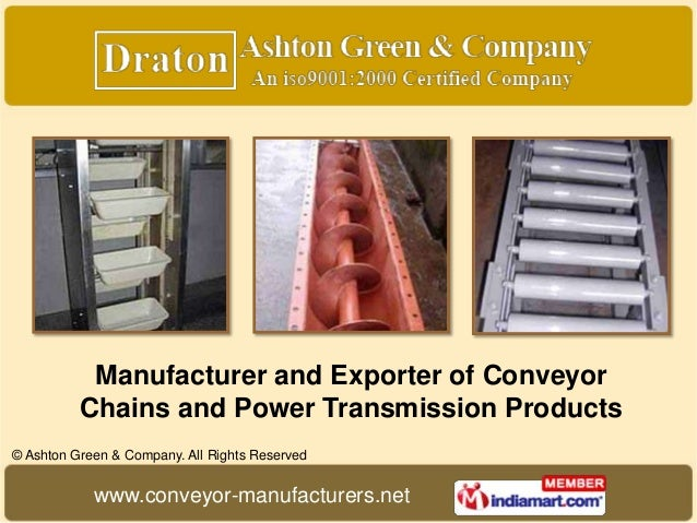 Manufacturer and Exporter of Conveyor          Chains and Power Transmission Products© Ashton Green & Company. All Rights ...