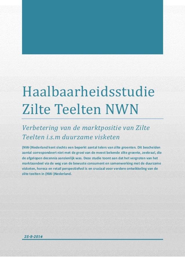 Haalbaarheidsstudie ZilteTeeltenNWN Verbetering van de marktpositie van Zilte Teelten i.s.m duurzame visketen (NW-)Ned...