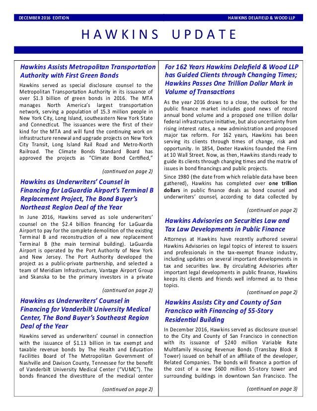 H A W K I N S U P D A T E DECEMBER 2016 EDITION HAWKINS DELAFIELD & WOOD LLP Hawkins Assists Metropolitan Transporta on Au...