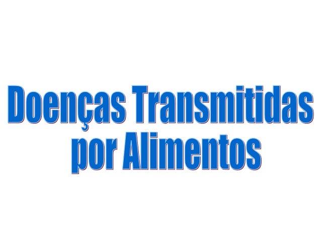 INFECÇÕESINFECÇÕES ALIMENTARESALIMENTARES INFECÇÕESINFECÇÕES ALIMENTARESALIMENTARES BACTÉRIAS VÍRUS PROTOZOÁRIOS HELMINTOS