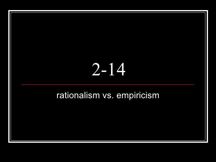 2-14 rationalism vs. empiricism