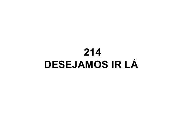 214 DESEJAMOS IR LÁ