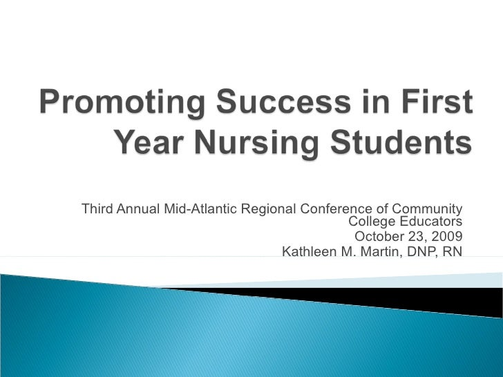 Third Annual Mid-Atlantic Regional Conference of Community College Educators October 23, 2009 Kathleen M. Martin, DNP, RN