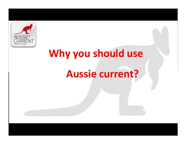 Why you should use Aussie current?
