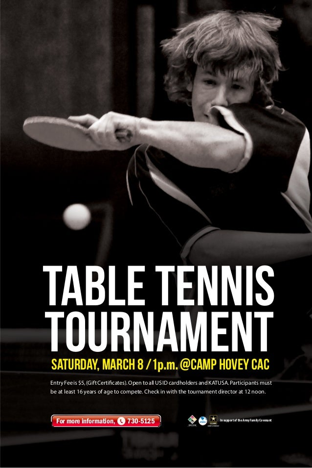 Table Tennis Tournament Saturday, March 8 /1p.m. @Camp Hovey CAC  Entry Fee is $5, (Gift Certificates). Open to all US ID ...