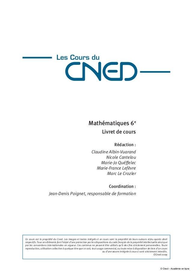 Mathématiques 6e Livret de cours Rédaction : Claudine Albin-Vuarand Nicole Cantelou Marie-Jo Quéffelec Marie-France Lefèvr...
