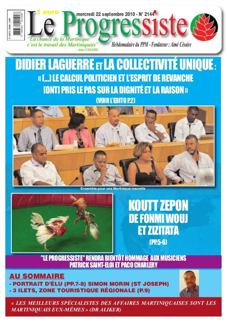 """Le Progressiste         1 euro             mercredi 22 septembre 2010 - N° 2144     """"La chance de la Martinique     c'est ..."""