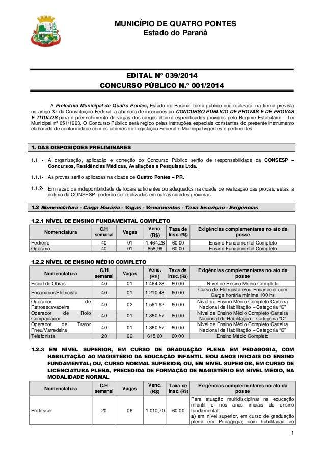 1 MUNICÍPIO DE QUATRO PONTES Estado do Paraná EDITAL Nº 039/2014 CONCURSO PÚBLICO N.º 001/2014 A Prefeitura Municipal de Q...