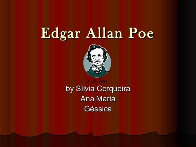Edgar Allan PoeEdgar Allan Poe by Sílvia Cerqueiraby Sílvia Cerqueira Ana MariaAna Maria GéssicaGéssica