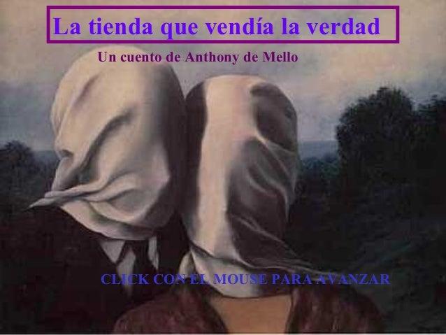 La tienda que vendía la verdad    Un cuento de Anthony de Mello    CLICK CON EL MOUSE PARA AVANZAR