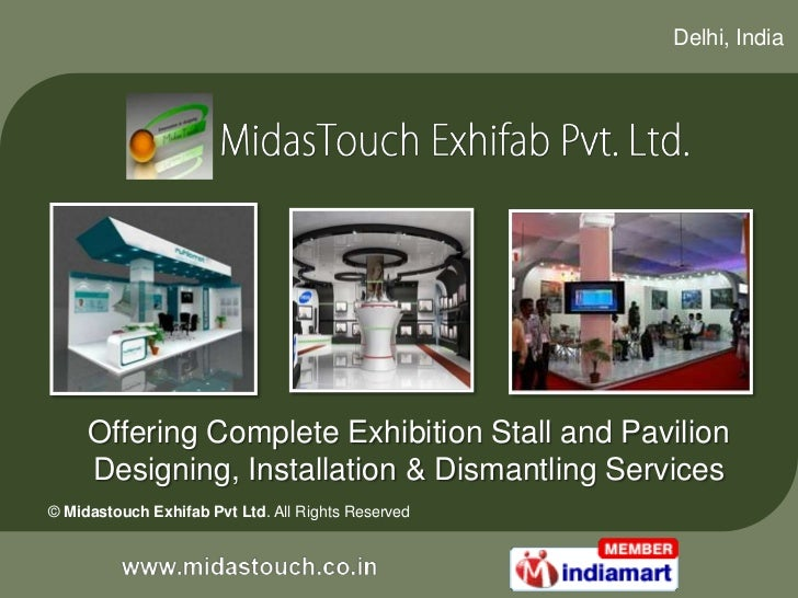 Delhi, India     Offering Complete Exhibition Stall and Pavilion     Designing, Installation & Dismantling Services© Midas...