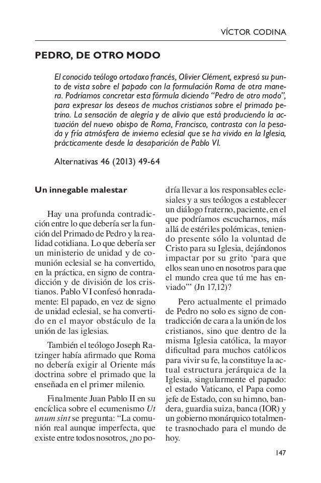 147 VÍCTOR CODINA PEDRO, DE OTRO MODO El conocido teólogo ortodoxo francés, Olivier Clément, expresó su pun- to de vista...