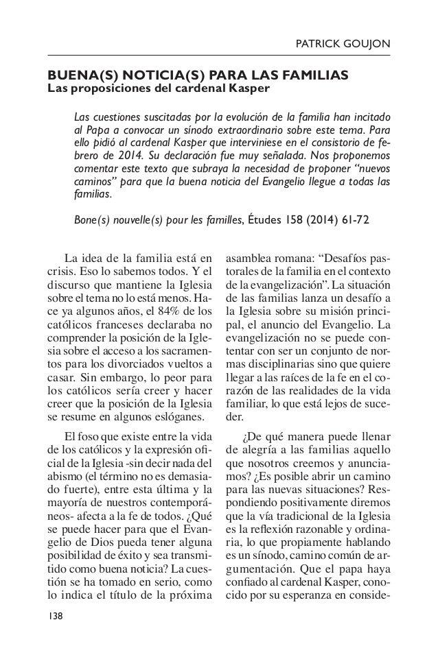 138 PATRICK GOUJON BUENA(S) NOTICIA(S) PARA LAS FAMILIAS Las proposiciones del cardenal Kasper Las cuestiones suscitadas...