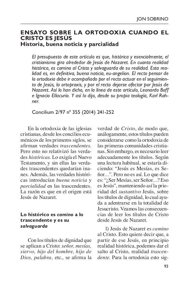 93 JON SOBRINO ENSAYO SOBRE LA ORTODOXIA CUANDO EL CRISTO ES JESÚS Historia, buena noticia y parcialidad El presupuesto ...