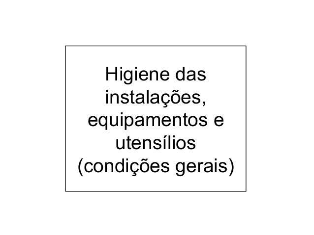 Higiene das instalações, equipamentos e utensílios (condições gerais)