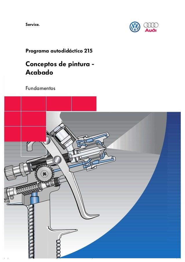Service.Programa autodidáctico 215Conceptos de pintura -AcabadoFundamentos