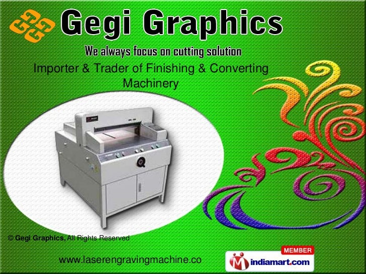 Importer & Trader of Finishing & Converting                       Machinery© Gegi Graphics, All Rights Reserved           ...